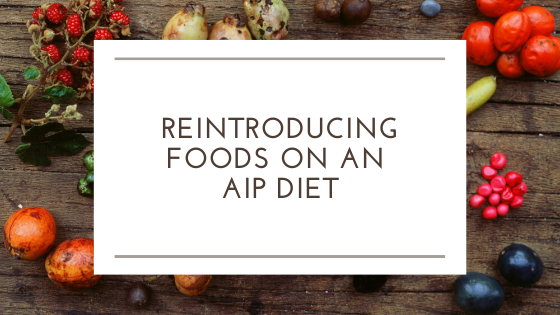 Reintroducing Foods on an AIP Diet