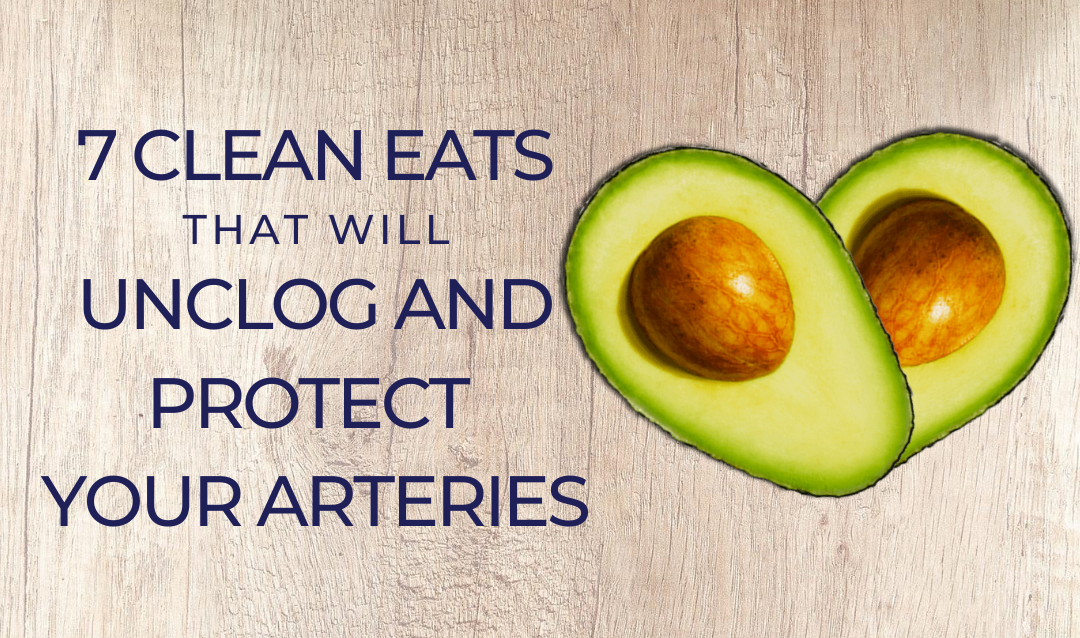 These 7 Clean Eats Will Unclog and Protect Your Arteries
