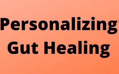 Personalizing Gut Healing