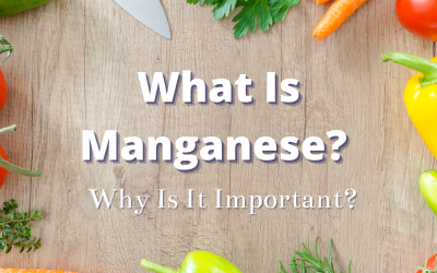 What Is Manganese? Why Is It Important?