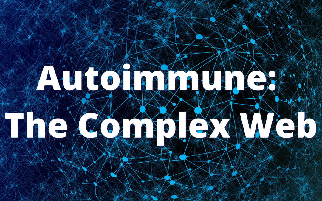 Autoimmune: The Complex Web