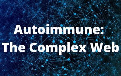 Autoimmune: The Complex Web